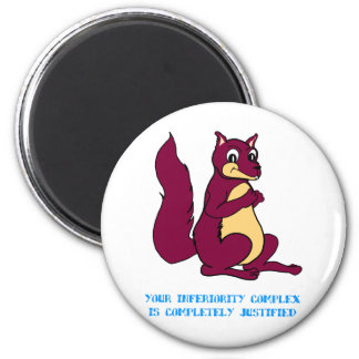 Your inferiority complex is completely justified 6 cm round magnet