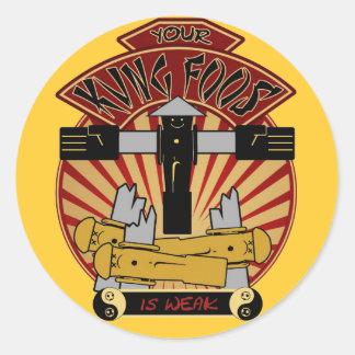 Your Kung Foos Is Weak Classic Round Sticker