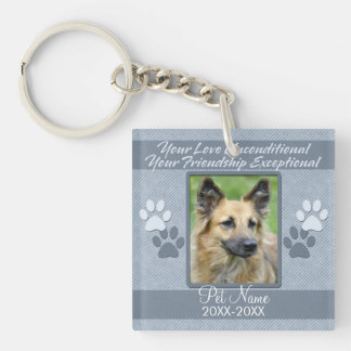 Your Love Unconditional Pet Sympathy Custom Single-Sided Square Acrylic Key Ring