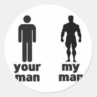 YOUR MAN vs MY MAN Round Sticker