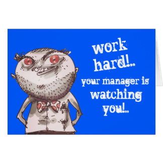 your manager is watching you funny cartoon card