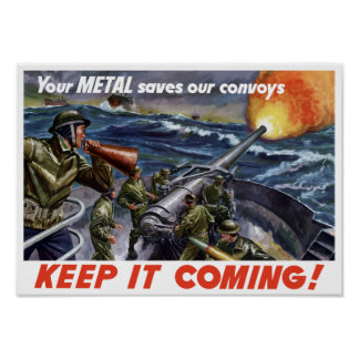 Your Metal Saves Our Convoys -- WWII Poster