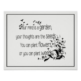 Your Mind is a Garden Inspirational Quote Poster