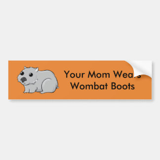 Your Mom Wears Wombat Boots Bumper Sticker