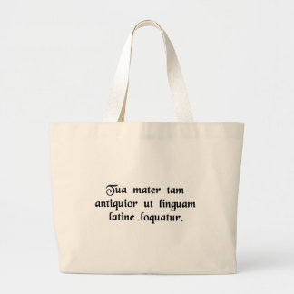 Your mother is so old she speaks Latin. Tote Bags