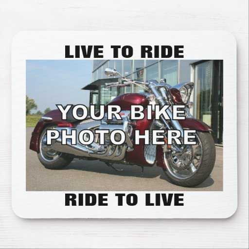 Your Motorcycle Custom Photo Live to Ride Mousepad