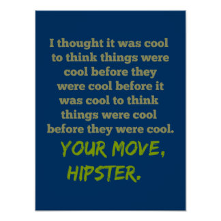 Your Move, Hipster. Poster