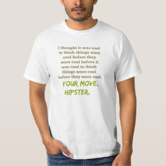Your Move, Hipster. T-Shirt