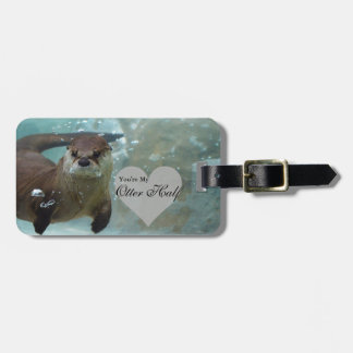 Your my Otter Half Brown River Otter Swimming Luggage Tag