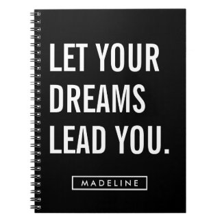 Your Name | Let Your Dreams Lead You. Notebook