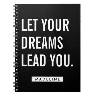 Your Name | Let Your Dreams Lead You. Spiral Notebook