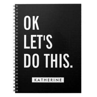 Your Name   OK Let's Do This Notebook