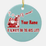 Your Name on the NICE List! Round Ceramic Decoration
