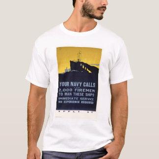 Your Navy Calls - Firemen Needed (US02298) T-Shirt