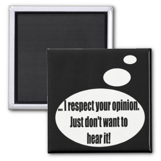 Your Opinion Talking T-shirts Gifts Square Magnet