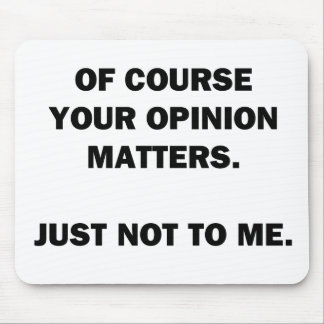 Your Opinon Matters Mouse Pad