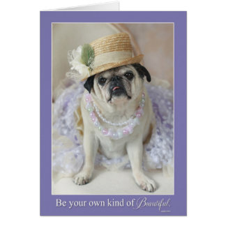 Your Own Kind of Beautiful Mother's Day Pug Card