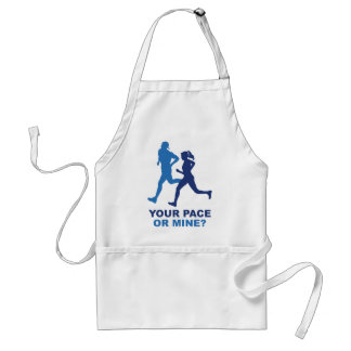 Your Pace Or Mine? Standard Apron
