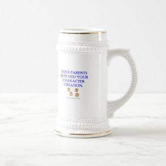 Your Parent's Botched Your Character Creation Beer Stein