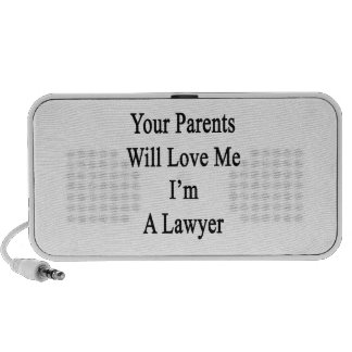 Your Parents Will Love Me I'm A Lawyer Speaker System