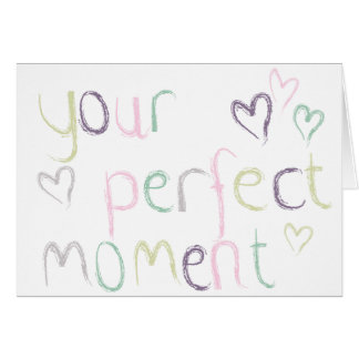 Your Perfect Moment Card