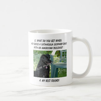 Your Photo! Best Friend Catahoula Leopard Dog Mix Coffee Mugs