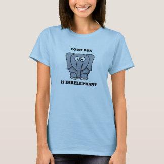 Your Pun is Irrelephant T-Shirt
