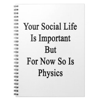Your Social Life Is Important But For Now So Is Ph Notebooks