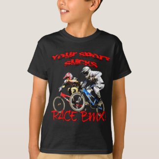 Your Sport Sucks! Race BMX T-Shirt