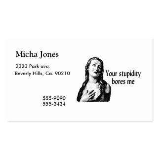 Your Stupidity Bores Me Business Card Templates