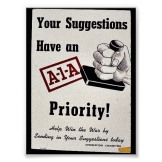 Your Suggestions Have An A-1-A Priority Posters