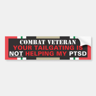 Your Tailgating is NOT Helping My PTSD - Iraq Bumper Sticker