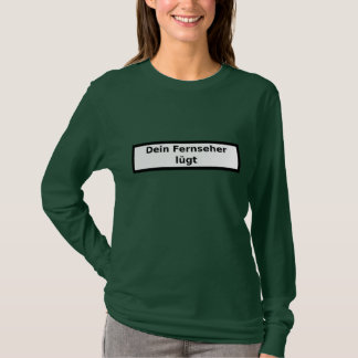 Your television lies T-Shirt
