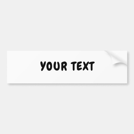 "Your Text ""Chewy Font"""" Bumper Sticker"