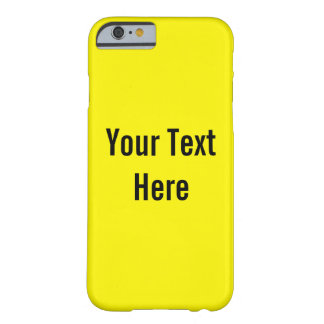 Your Text Here Custom Yellow iPhone 6 Case