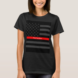 Your Text Thin Red Line Black US Flag Statement on T-Shirt