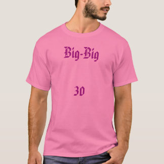 Your the Big-Big30 T-Shirt