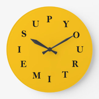 Your Time Is Up Gold Large Round Clock by Janz