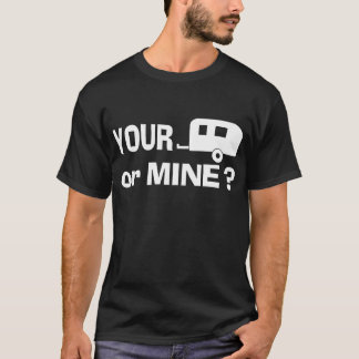 Your Trailer or Mine - Dark T shirt