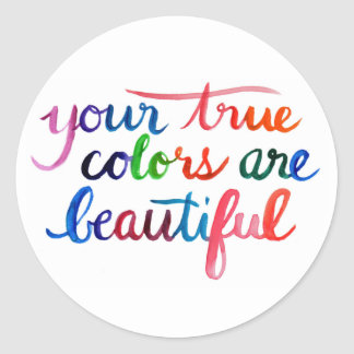 Your True Colors are Beautiful Round Sticker