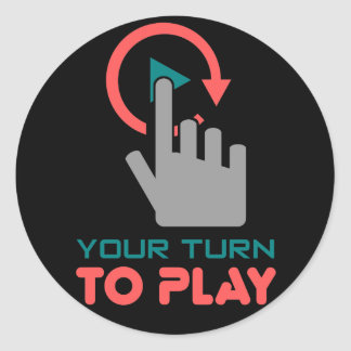 your turn to play classic round sticker
