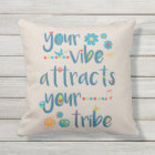 Your Vibe Attracts Your Tribe Outdoor Cushion