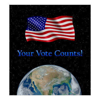 Your Vote Counts Flag & Earth - Resizeable Poster