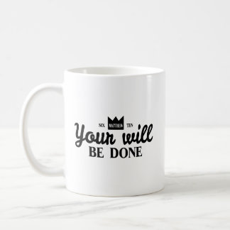 Your Will Be Done Coffee Mug