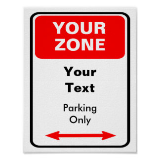 Your Zone Parking Sign Personalize Poster