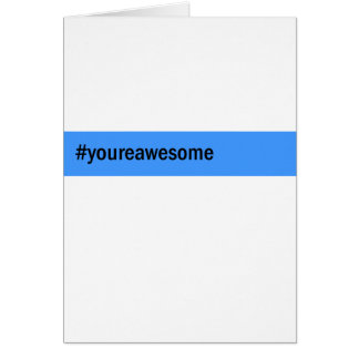 #yourawesome hashtag card