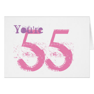 You're 55, large purple & pink text on white. card