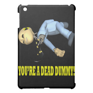 Youre A Dead Dummy Cover For The iPad Mini