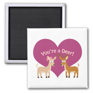 You're a deer! square magnet