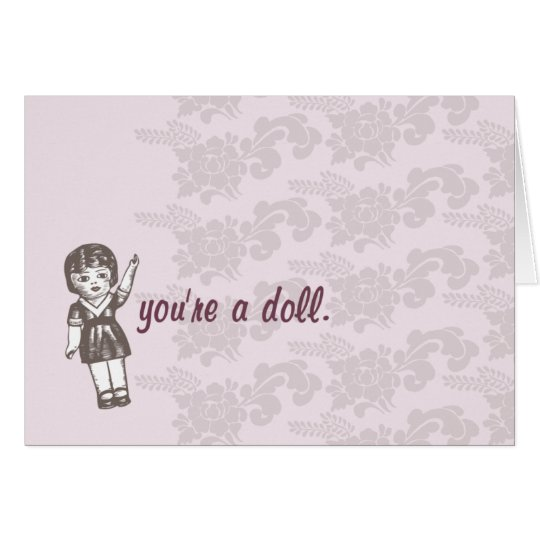 you're a doll. card